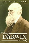 Taking Darwin Seriously: A Naturalistic Approach to Philosophy