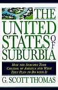 United States of Suburbia How the Suburbs Took Control of America & What They Plan to Do with It