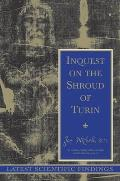 Inquest on the Shroud of Turin Latest Scientific Findings