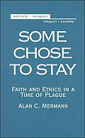 Some Chose to Stay: Faith and Ethics in a Time of Plague