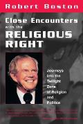 Close Encounters with the Religious Right Journeys Into the Twilight Zone of Religion & Politics