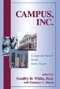 Campus Inc Corporate Power in the Ivory Tower