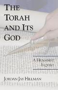 Torah & Its God A Humanist Inquiry