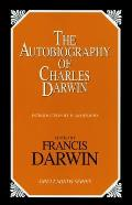 The Autobiography of Charles Darwin (Great Minds Series)