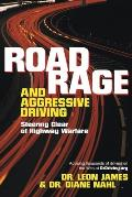 Road Rage & Aggressive Driving Steering Clear of Highway Warfare
