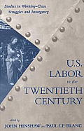Us Labor In The 20th Century Studies In