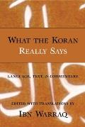 What the Koran Really Says Language Text & Commentary