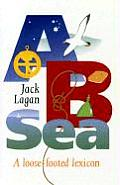 A B Sea: A Loose-Footed Lexicon