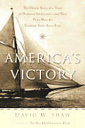 America's Victory: The Heroic Story of a Team of Ordinary Americans -- And How They Won the Greatest Yacht Race Ever