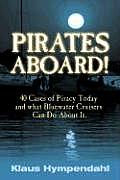 Pirates Aboard!: Forty-Cases of Piracy Today and What Bluewater Cruisers Can Do about It