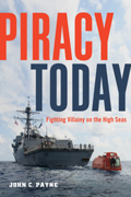 Piracy Today: Fighting Villainy on the High Seas