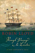 Rough Passage to London: A Sea Captain's Tale, a Novel