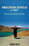 Precious Jewels of Tibet: A Journey to the Roof of the World