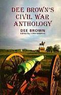 Dee Browns Civil War Anthology
