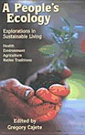 A People's Ecology: Explorations in Sustainable Living
