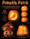 Pumpkin Patch: Carving Painting & Unique Tecniques to Inspire You Halloween Spirit Cover