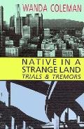 Native in a Strange Land: Trials and Tremors