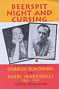 Beerspit Night and Cursing: the Correspondence of Charles Bukowski &amp; Sheri Martinelli 1960-1967 Cover