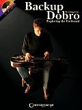 Backup Dobro: Exploring the Fretboard [With CD (Audio)]