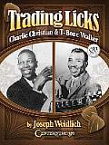 Trading Licks: Charlie Christian & T-Bone Walker [With Audio CD]