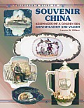 Collector's Guide to Souvenir China: Keepsakes of a Golden Era Identification and Values