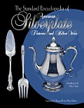 The Standard Encyclopedia of American Silverplate, Flatware and Hollow Ware: Identification & Value Guide