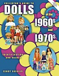 Collector's Guide to Dolls of the 1960s and 1970s: Identification and Values (Collector's Guide to Dolls of the 1960s & 1970s)