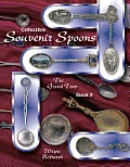 Collectible Souvenir Spoons (Collectible Souvenir Spoons: Identification & Values)