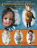 Collectors Encyclopedia of American Composition Dolls 1900 1950 Identification & Values