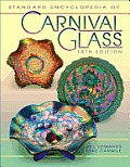 Standard Encyclopedia Of Carnival Glass 10th Edition