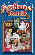 Flea Market Trader: Thousands of Items with Current Values (Flea Market Trader) Cover
