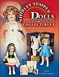 Complete Guide to Shirley Temple Dolls & Collectibles Identification & Value Guide