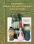 Hansons' American Art Pottery Collection: Identification and Values