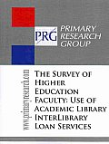 The Survey of Higher Education Faculty : Use of Academic LibraryInter Library Loan Services Cover