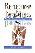 Reflections in Dark Glass: The Life and Times of John Wesley Hardin