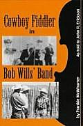 Cowboy Fiddler in Bob Wills' Band: As Told to John R. Erickson; Introductions by Lanny Fiel