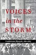 Voices in the Storm: Confederate Rhetoric, 18611865