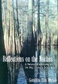 Temple Big Thicket Series #03: Reflections on the Neches: A Naturalist's Odyssey Along the Big Thicket's Snow River