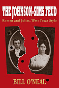 The Johnson-Sims feud; Romeo and Juliet, West Texas style