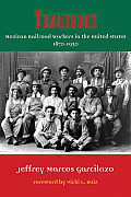 Traqueros: Mexican Railroad Workers in the United States, 1870-1930 (Al Filo: Mexican American Studies)