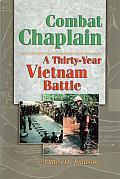 Combat Chaplain: A Thirty-Year Vietnam Battle