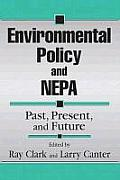 Environmental Policy & NEPA Past Present & Future