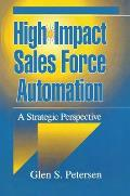 High-Impact Sales Force Automation