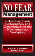 No Fear Management: Rebuilding Trust, Performance, and Commitment in the New American Workplace