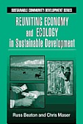 Reuniting Economy and Ecology in Sustainable Development (Sustainable Community Development Series)