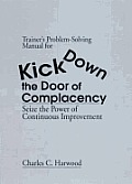 Trainer's Problem-Solving Manual for Kick Down the Door of Complacency: Sieze the Power of Continuous Improvement