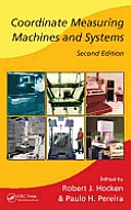 Coordinate Measuring Machines and Systems (2ND 11 Edition)