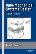 Opto Mechanical Systems Design 3rd Edition