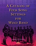 A Catalog of Folk Song Settings for Wind Band