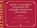Music of Musser's International Marimba Symphony Orchestra: Volume 3